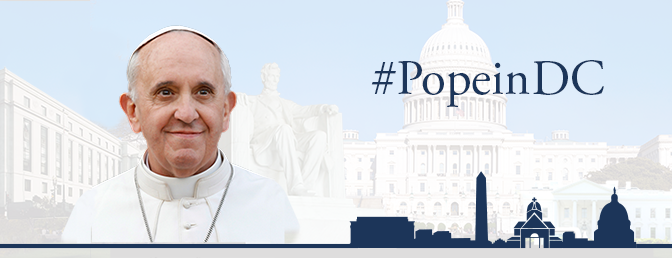 Why the Pope is Coming to D.C. and What to Expect